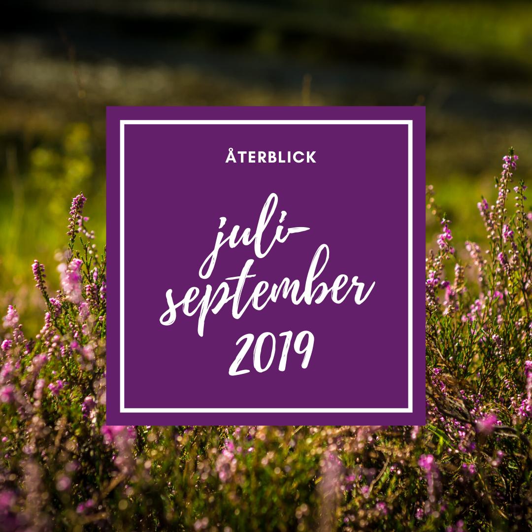 Återblick juli-september 2019